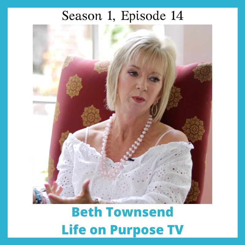 Support Life on Purpose TV S1 E14 Beth Townsend